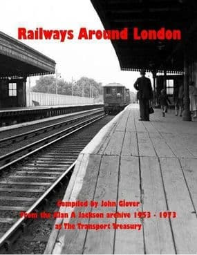 RAILWAYS AROUND LONDON ISBN: 978191325154